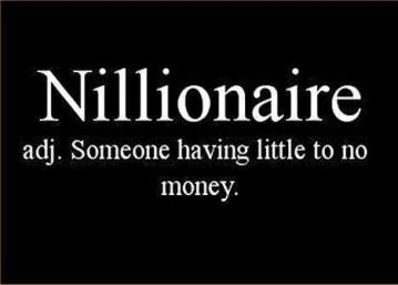 Nillionaire someone having little to no money